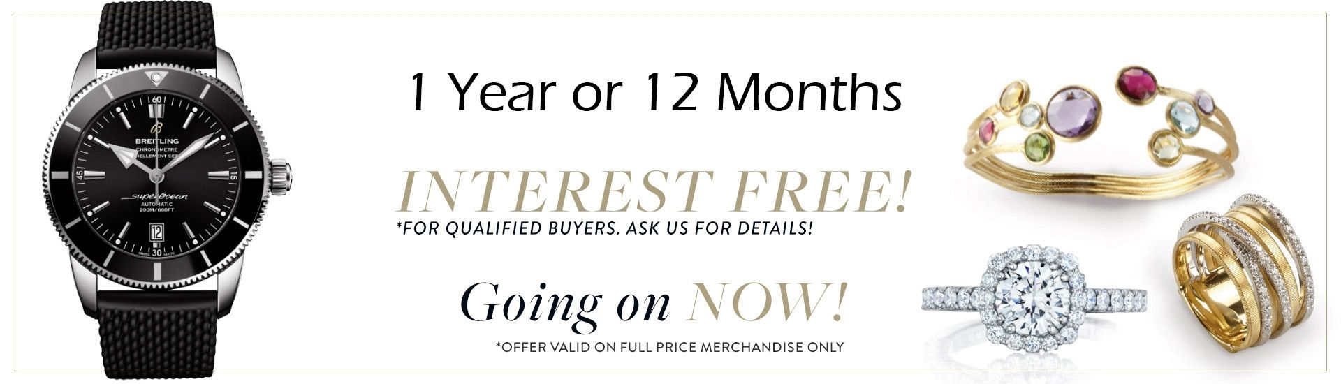 1 year or 12 months Interest FREE!